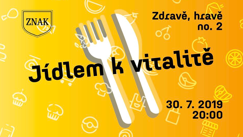 Zdravě, hravě no. 2: Jídlem kvitalitě // 30/7 // 20:00